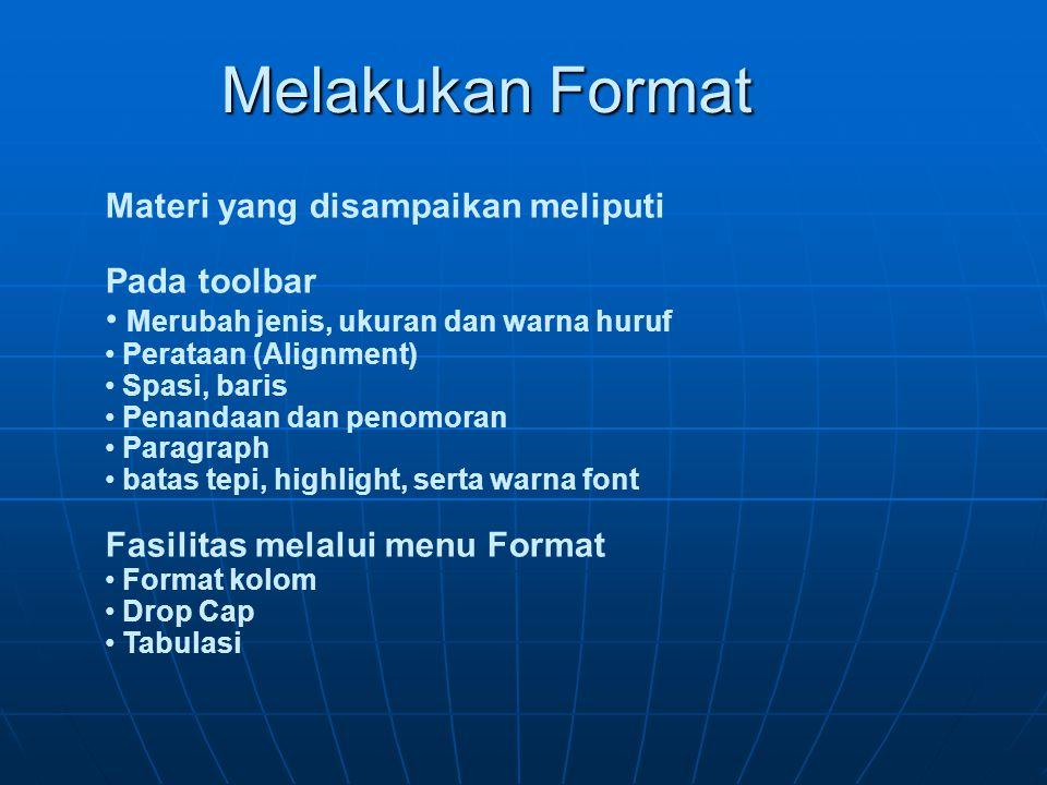 Melakukan Format Materi yang disampaikan meliputi Pada toolbar