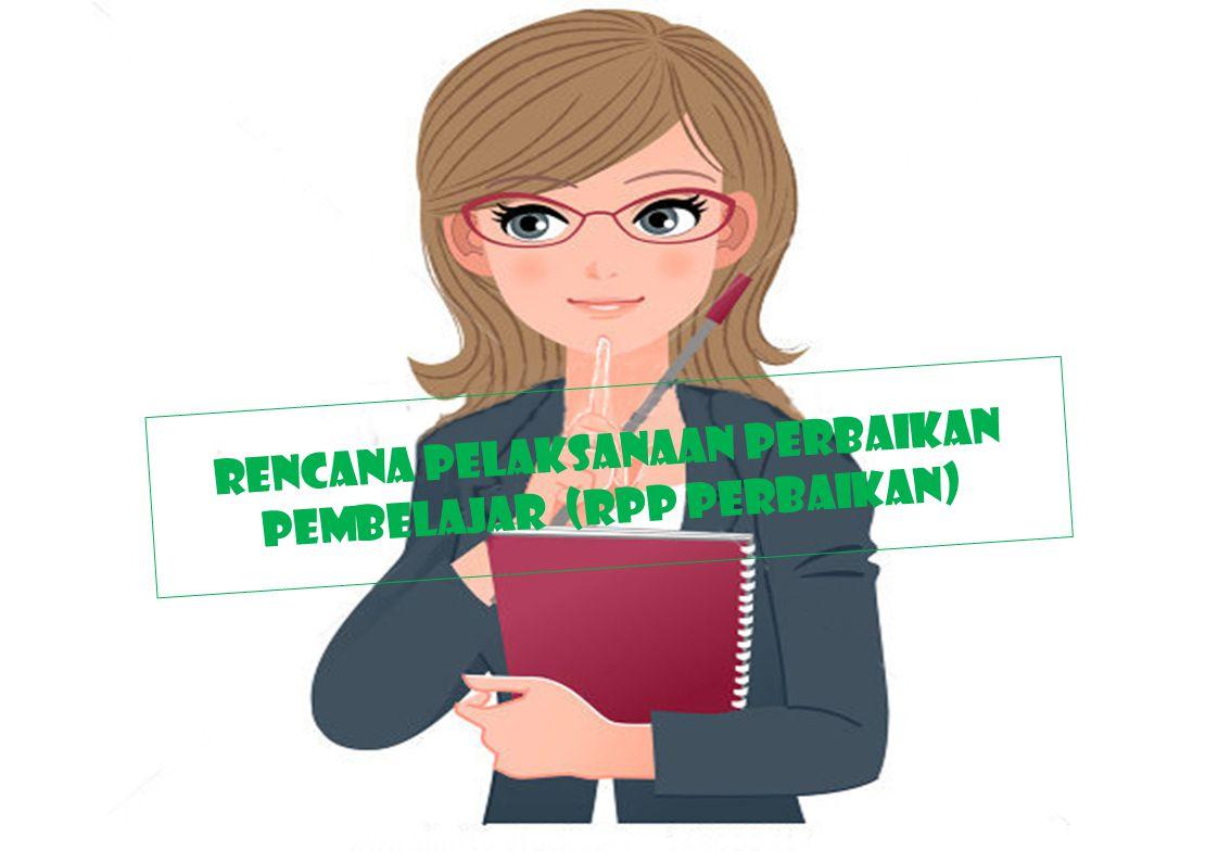 Rencana pelaksanaan perbaikan pembelajar (RPP Perbaikan)
