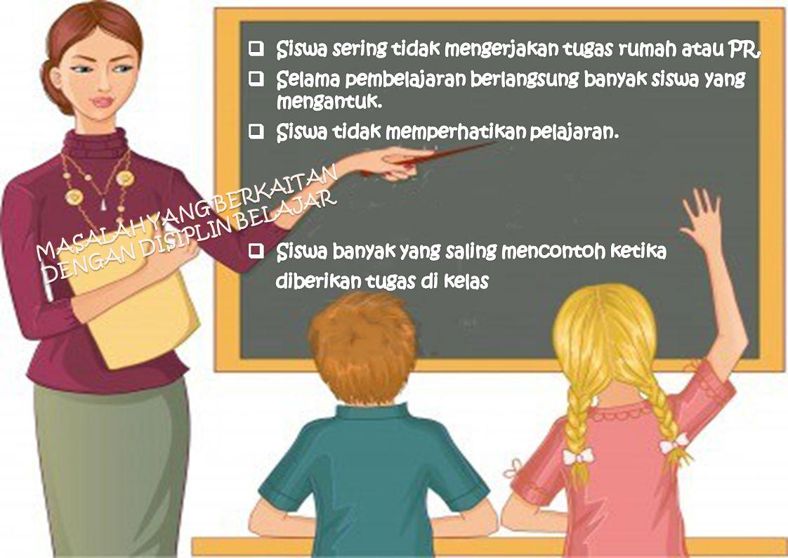 Siswa sering tidak mengerjakan tugas rumah atau PR.