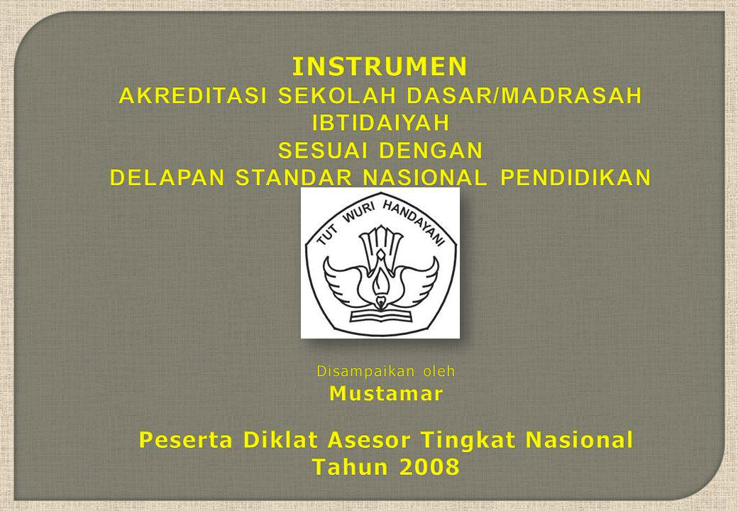 INSTRUMEN AKREDITASI SEKOLAH DASAR/MADRASAH IBTIDAIYAH SESUAI DENGAN