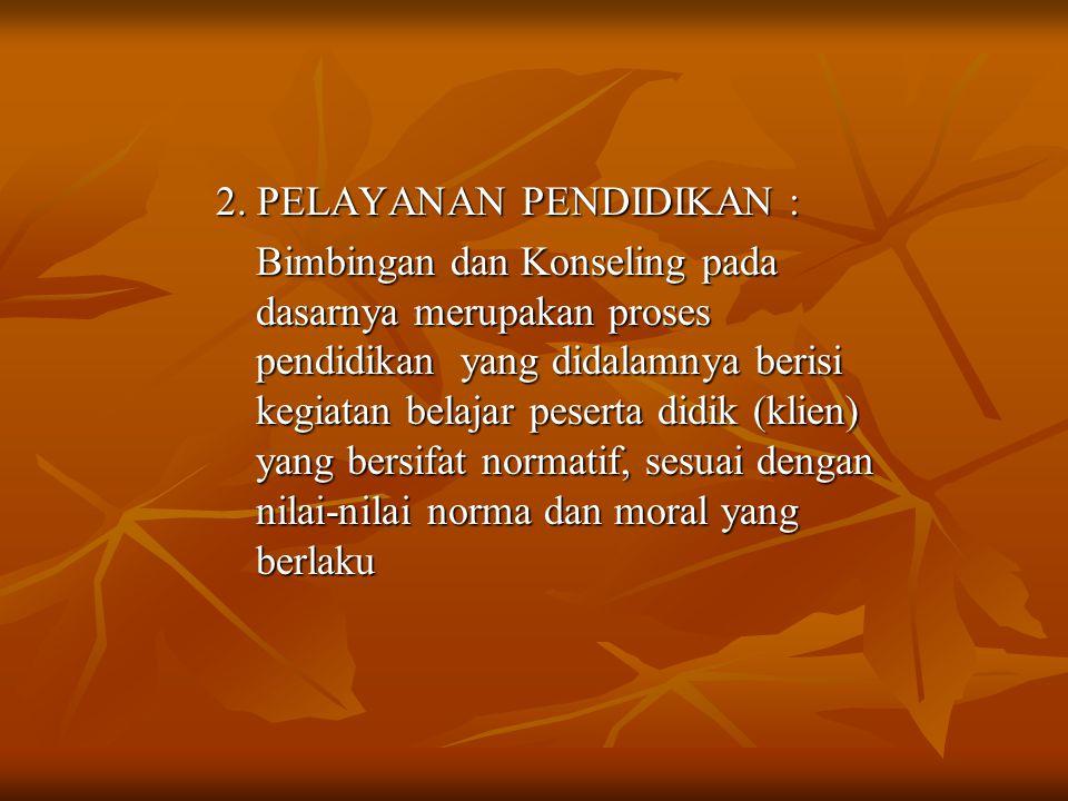 2. PELAYANAN PENDIDIKAN :