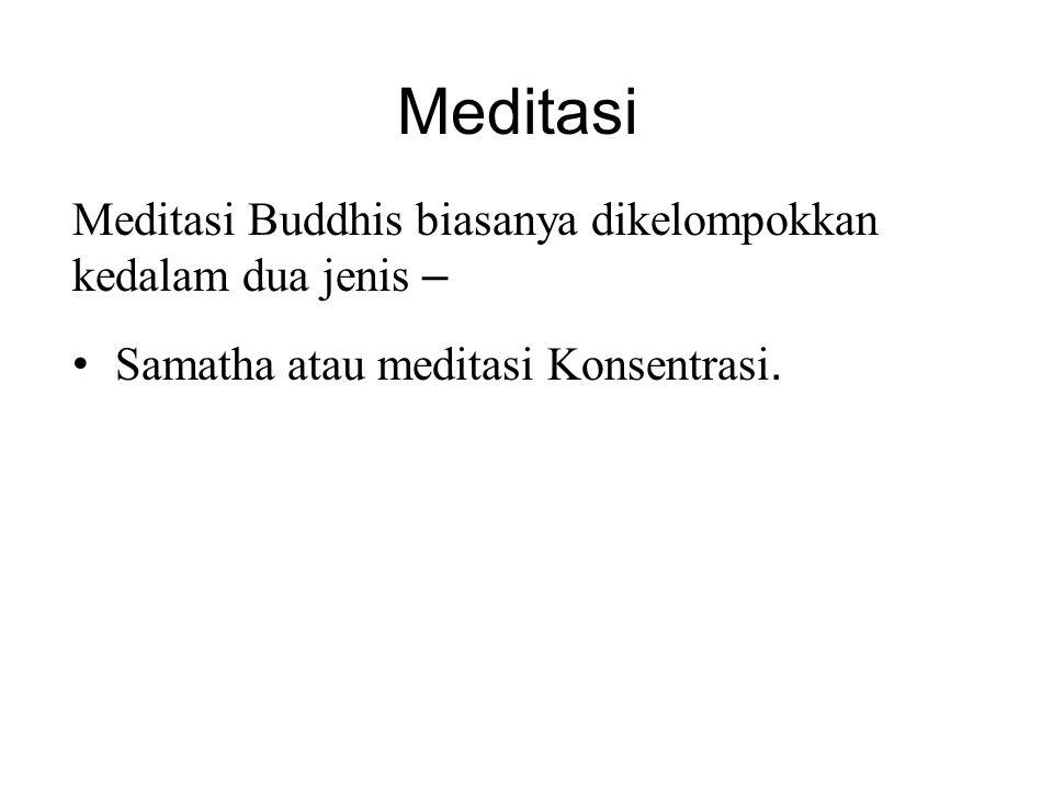 Meditasi Meditasi Buddhis biasanya dikelompokkan kedalam dua jenis –