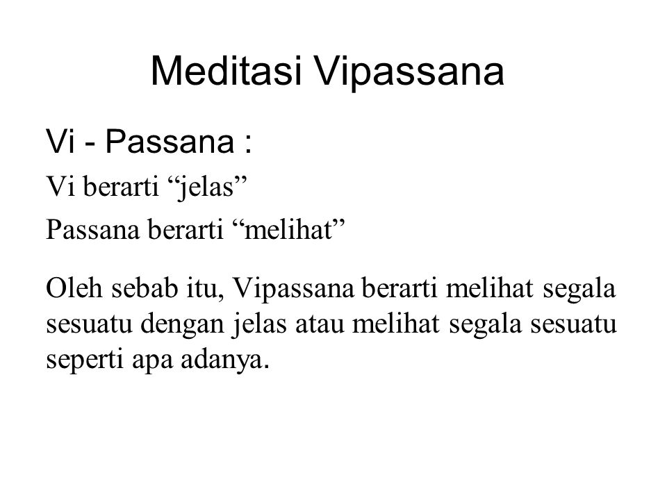 Meditasi Vipassana Vi - Passana : Vi berarti jelas