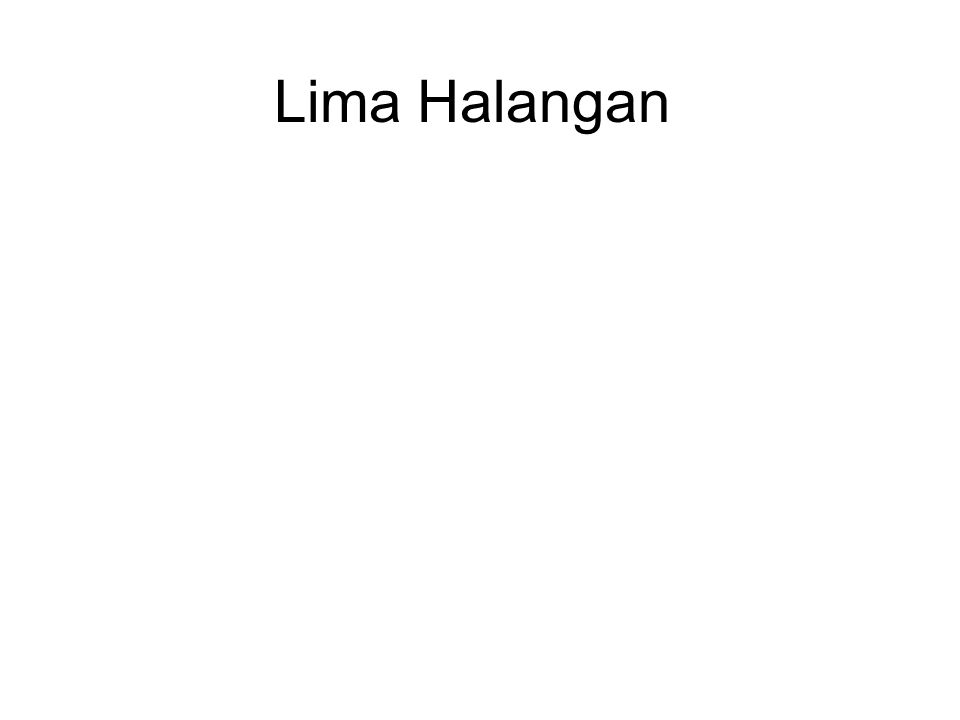 Lima Halangan There are Five Hindrances, or negative states of mind, that impede Meditasi : Hasrat duniawi.