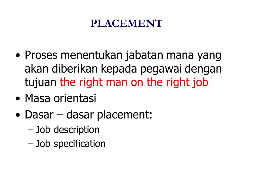 Dasar – dasar placement: