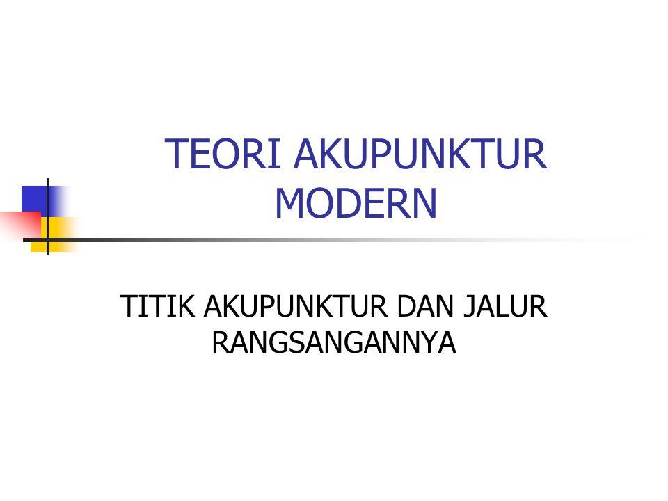 TEORI AKUPUNKTUR MODERN