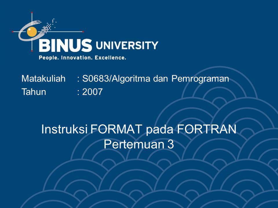 Instruksi FORMAT pada FORTRAN Pertemuan 3