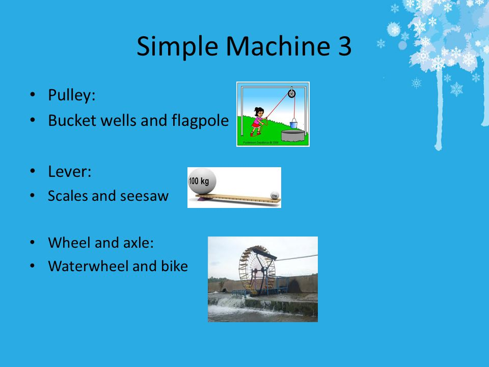 Simple Machine 3 Pulley: Bucket wells and flagpole Lever:
