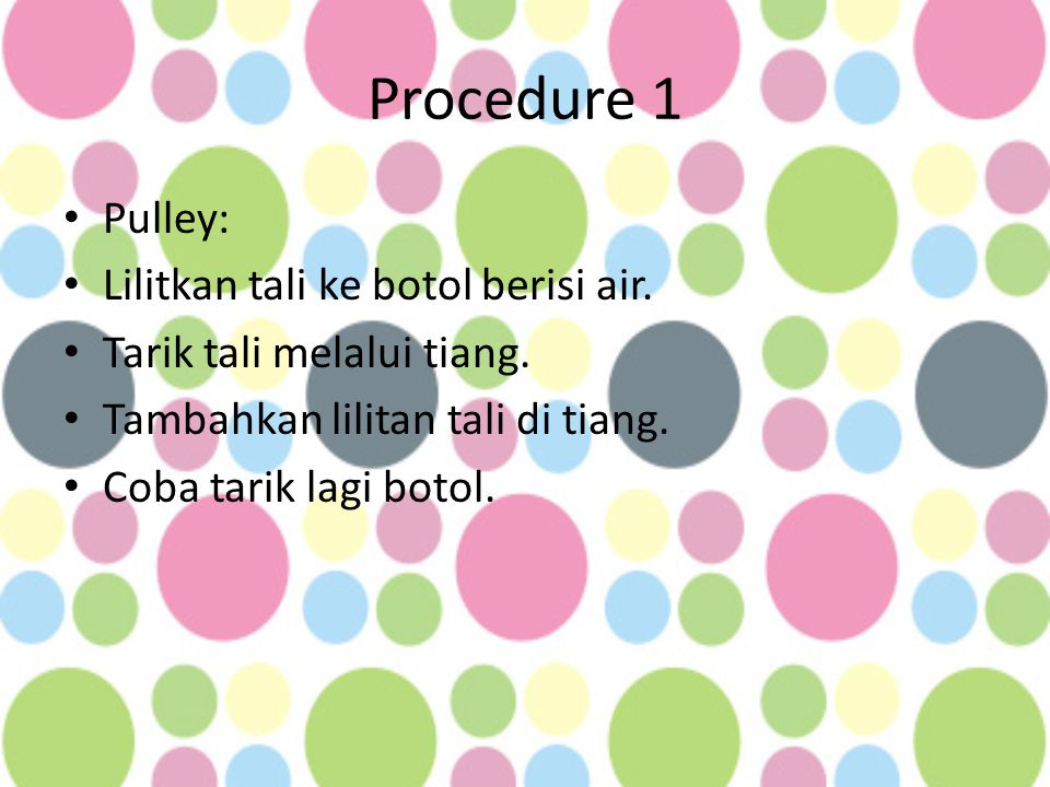 Procedure 1 Pulley: Lilitkan tali ke botol berisi air.