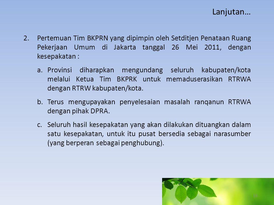 Lanjutan… Pertemuan Tim BKPRN yang dipimpin oleh Setditjen Penataan Ruang Pekerjaan Umum di Jakarta tanggal 26 Mei 2011, dengan kesepakatan :
