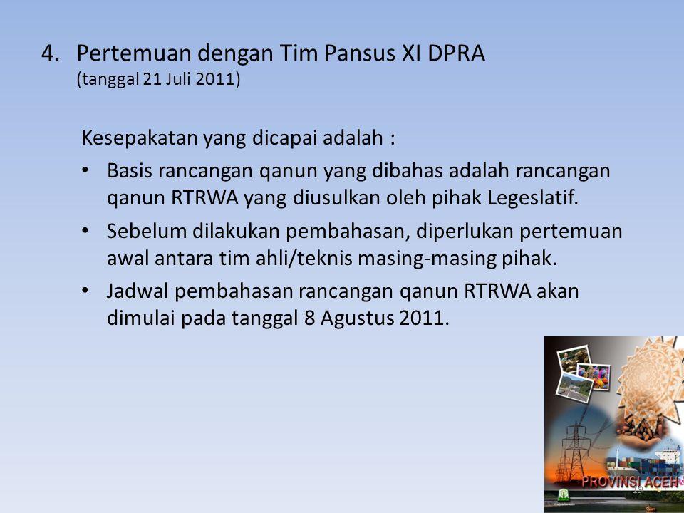 4. Pertemuan dengan Tim Pansus XI DPRA (tanggal 21 Juli 2011)