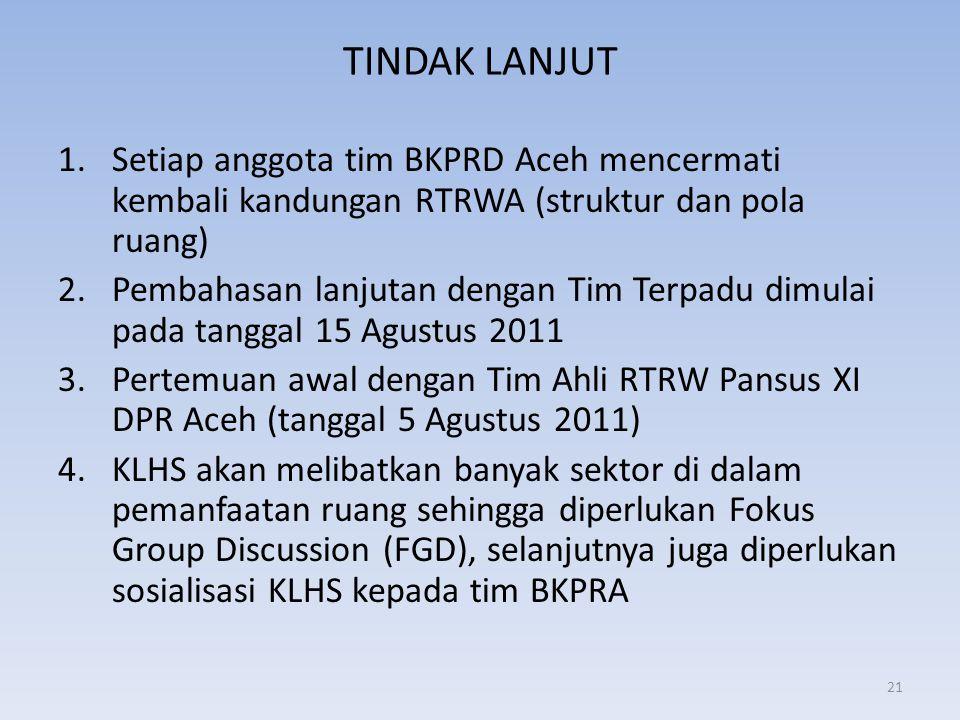 TINDAK LANJUT Setiap anggota tim BKPRD Aceh mencermati kembali kandungan RTRWA (struktur dan pola ruang)