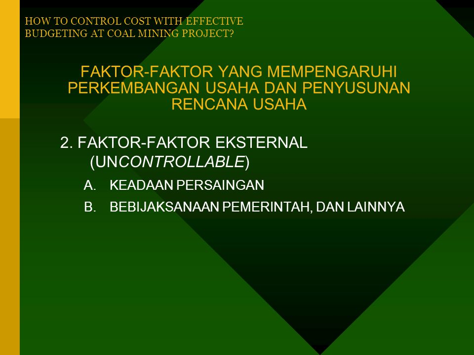2. FAKTOR-FAKTOR EKSTERNAL (UNCONTROLLABLE)