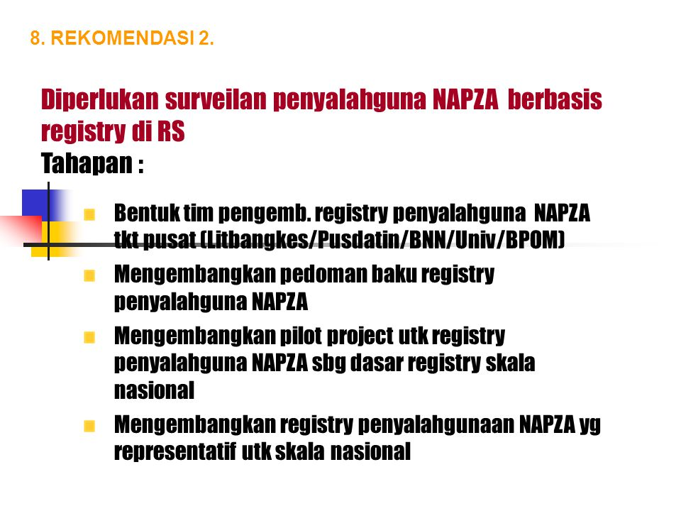 Diperlukan surveilan penyalahguna NAPZA berbasis registry di RS