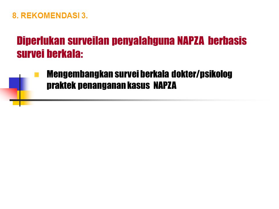 Diperlukan surveilan penyalahguna NAPZA berbasis survei berkala: