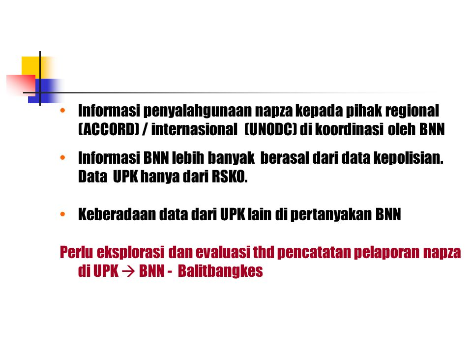 Informasi penyalahgunaan napza kepada pihak regional (ACCORD) / internasional (UNODC) di koordinasi oleh BNN