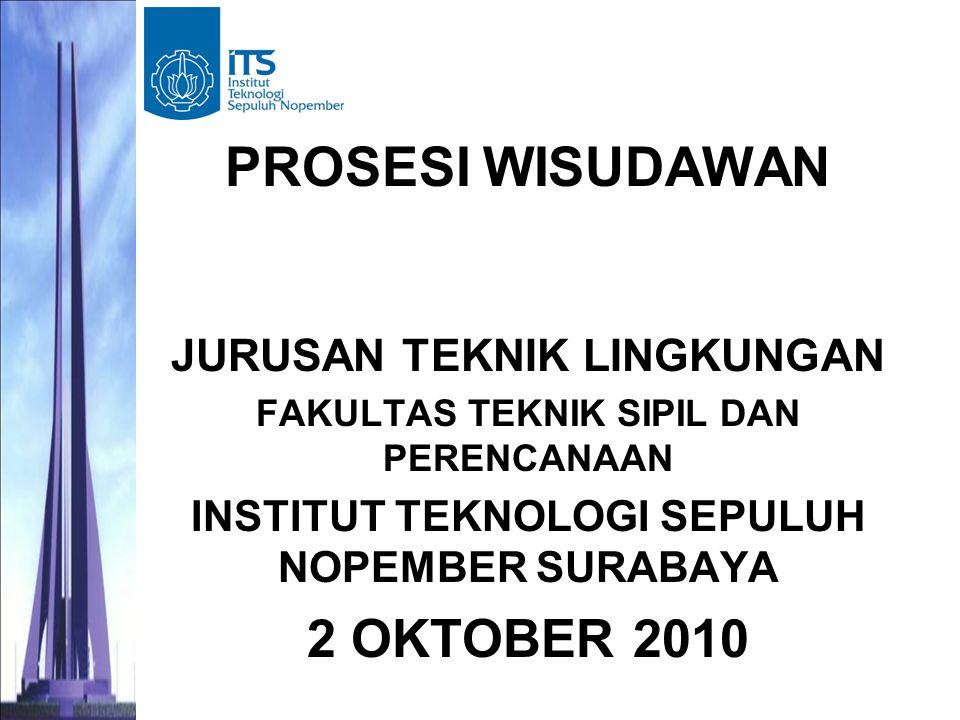PROSESI WISUDAWAN 2 OKTOBER 2010 JURUSAN TEKNIK LINGKUNGAN