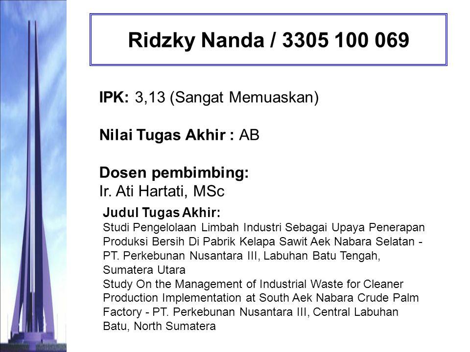 Ridzky Nanda / 3305 100 069 IPK: 3,13 (Sangat Memuaskan) Nilai Tugas Akhir : AB. Dosen pembimbing: