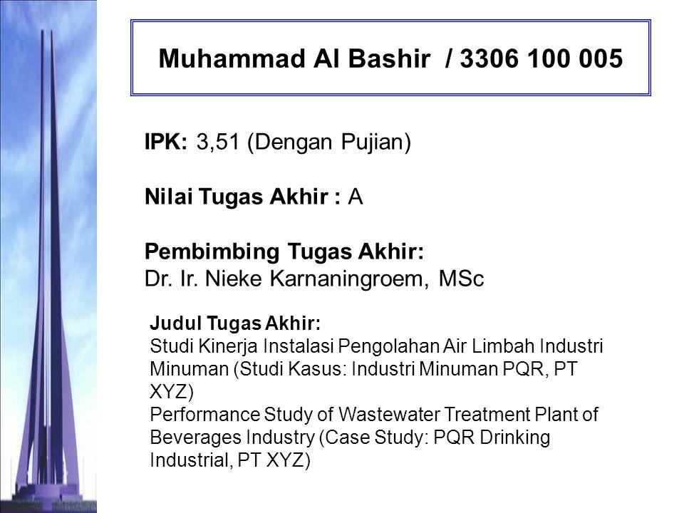 Muhammad Al Bashir / 3306 100 005 IPK: 3,51 (Dengan Pujian) Nilai Tugas Akhir : A Pembimbing Tugas Akhir: Dr. Ir. Nieke Karnaningroem, MSc.