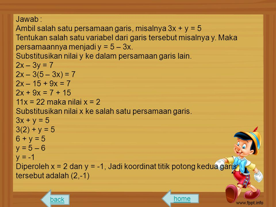 Ambil salah satu persamaan garis, misalnya 3x + y = 5