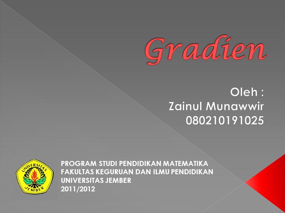 Gradien Oleh : Zainul Munawwir 080210191025