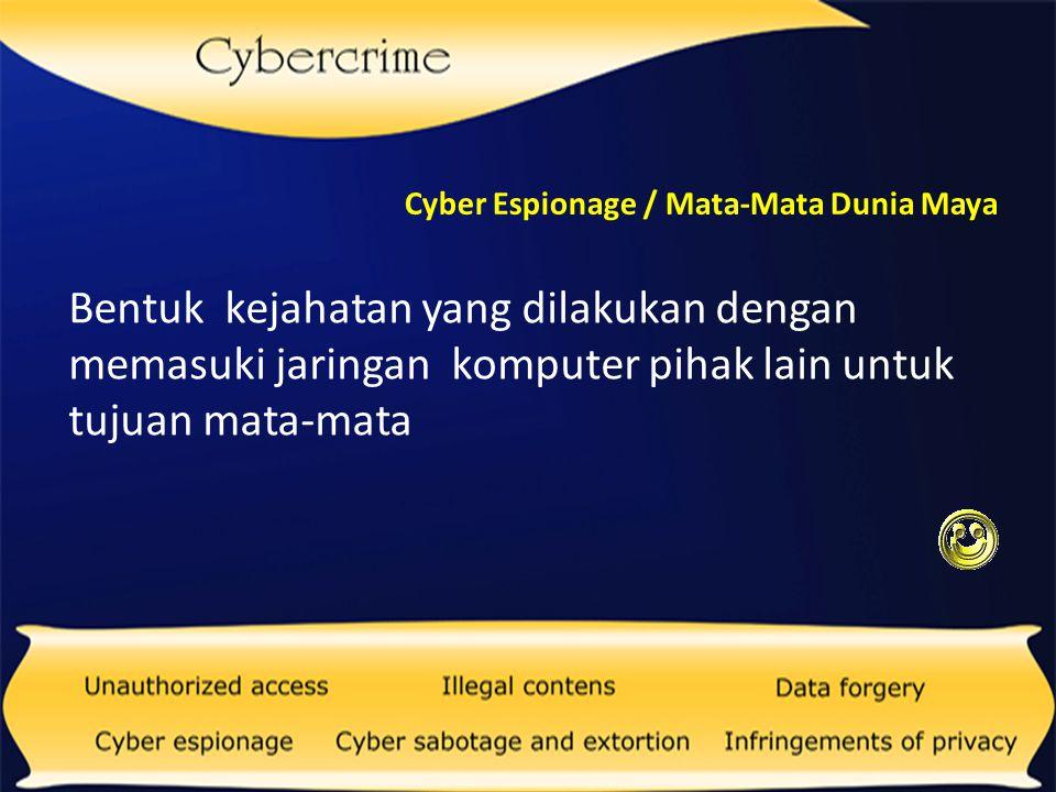 Cyber Espionage / Mata-Mata Dunia Maya