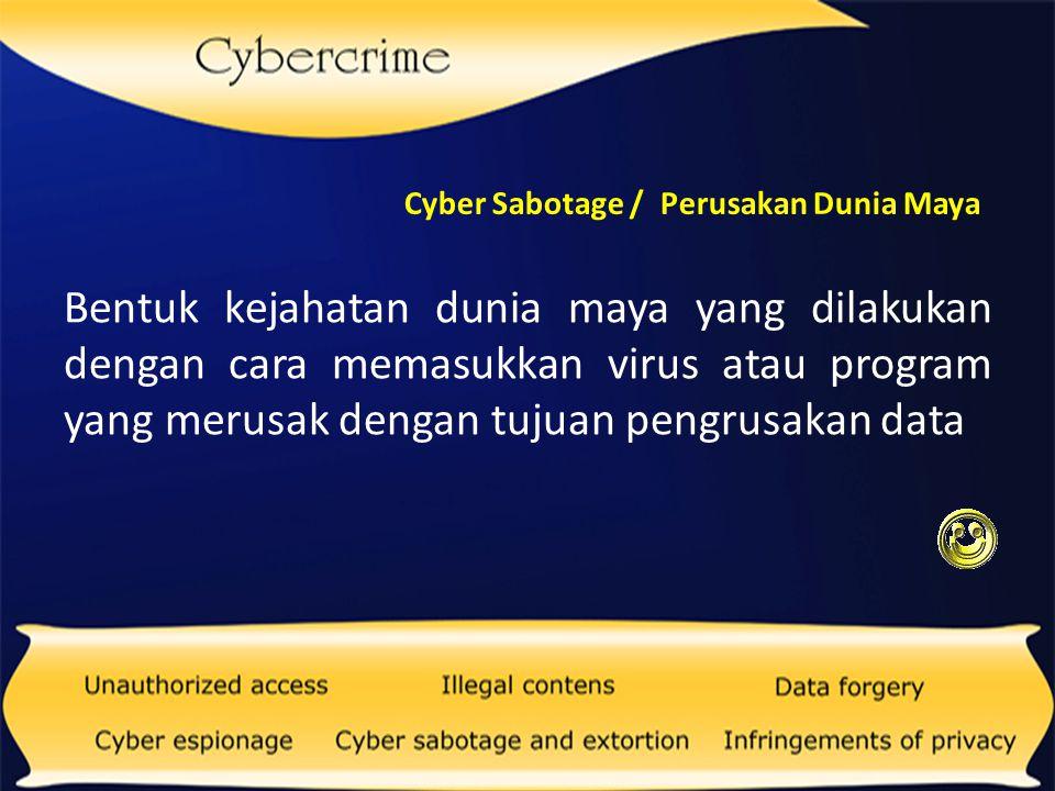 Cyber Sabotage / Perusakan Dunia Maya