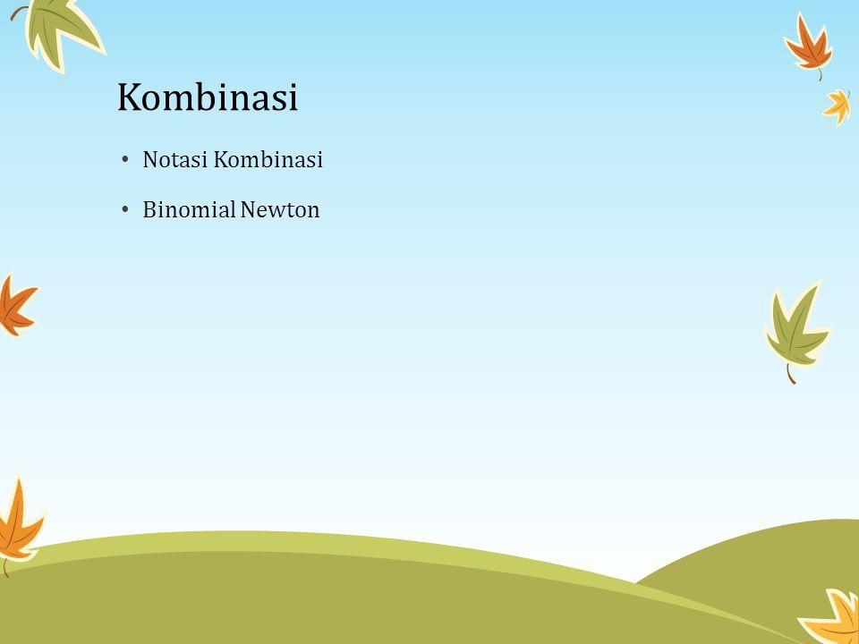 Kombinasi Notasi Kombinasi Binomial Newton