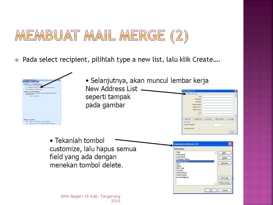 Membuat Mail Merge (2) Pada select recipient, pilihlah type a new list, lalu klik Create…. Selanjutnya, akan muncul lembar kerja New Address List.