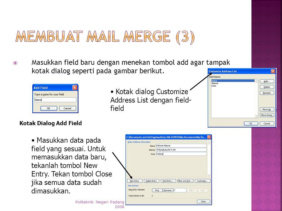 Membuat Mail Merge (3) Masukkan field baru dengan menekan tombol add agar tampak kotak dialog seperti pada gambar berikut.