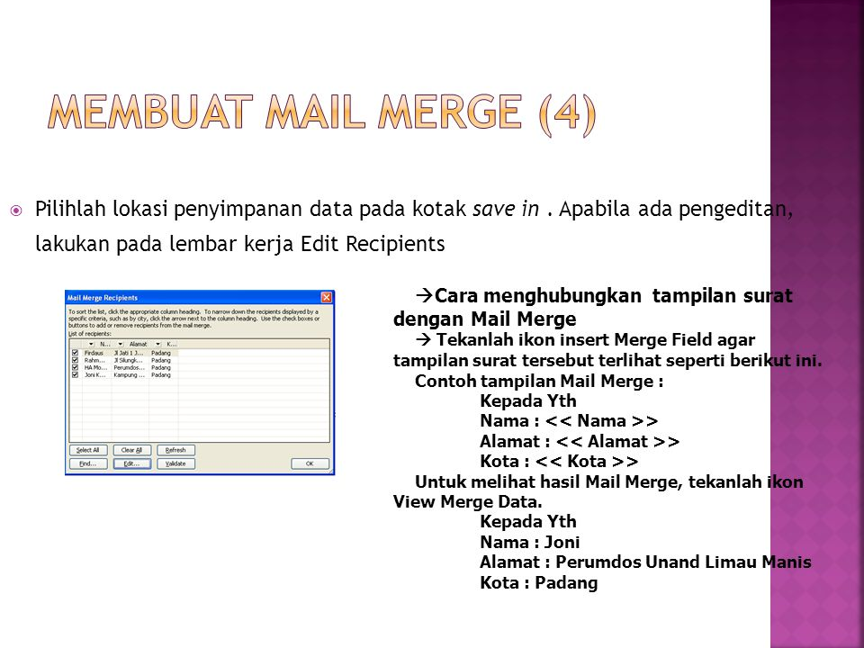 Membuat Mail Merge (4) Pilihlah lokasi penyimpanan data pada kotak save in . Apabila ada pengeditan, lakukan pada lembar kerja Edit Recipients.