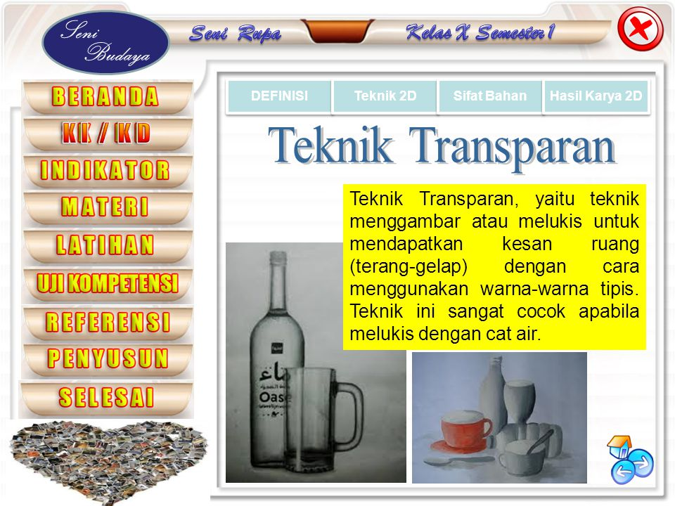 DEFINISI Teknik 2D. Sifat Bahan. Hasil Karya 2D. Teknik Transparan.