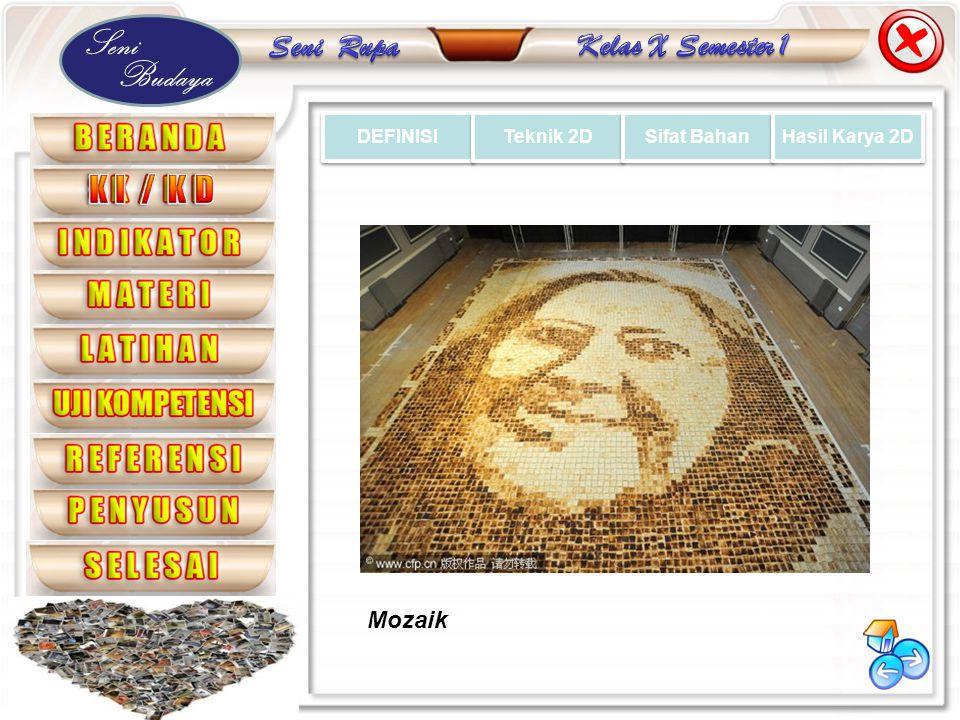 DEFINISI Teknik 2D Sifat Bahan Hasil Karya 2D Mozaik