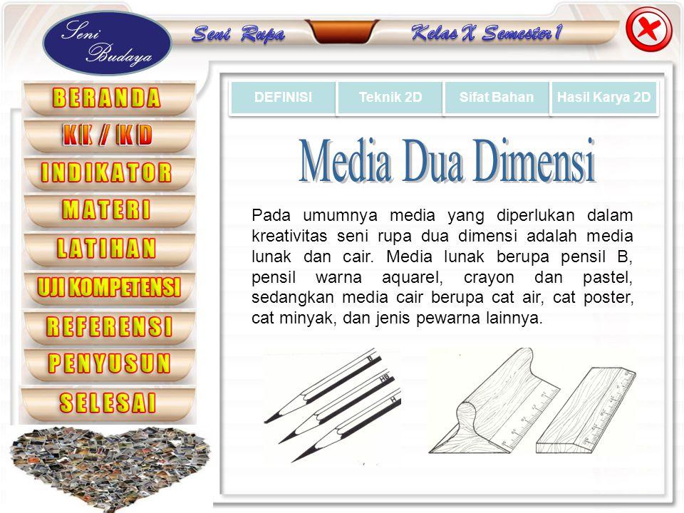 DEFINISI Teknik 2D. Sifat Bahan. Hasil Karya 2D. Media Dua Dimensi.