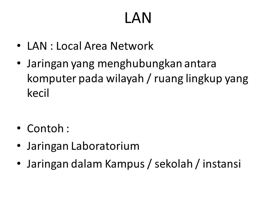 LAN LAN : Local Area Network