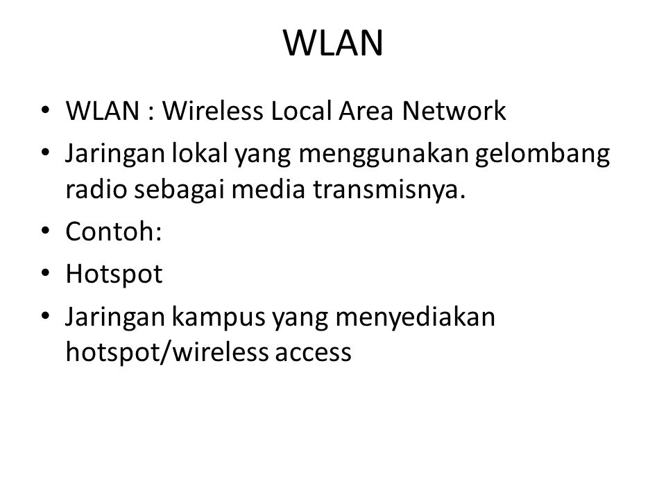 WLAN WLAN : Wireless Local Area Network