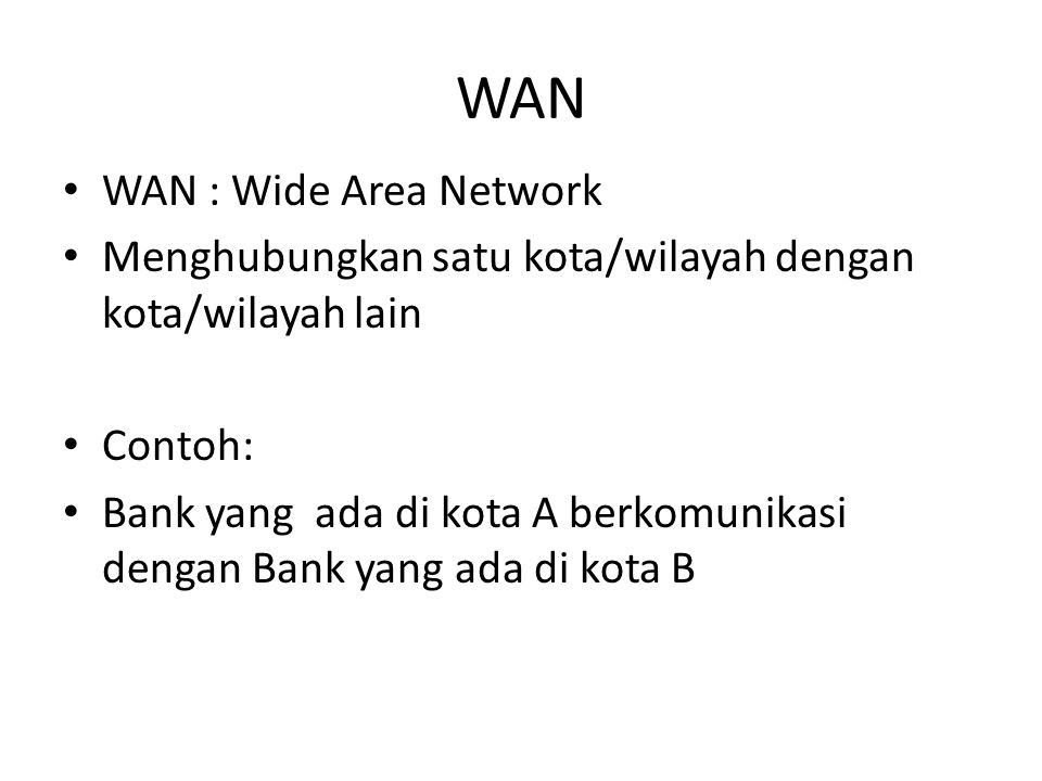 WAN WAN : Wide Area Network