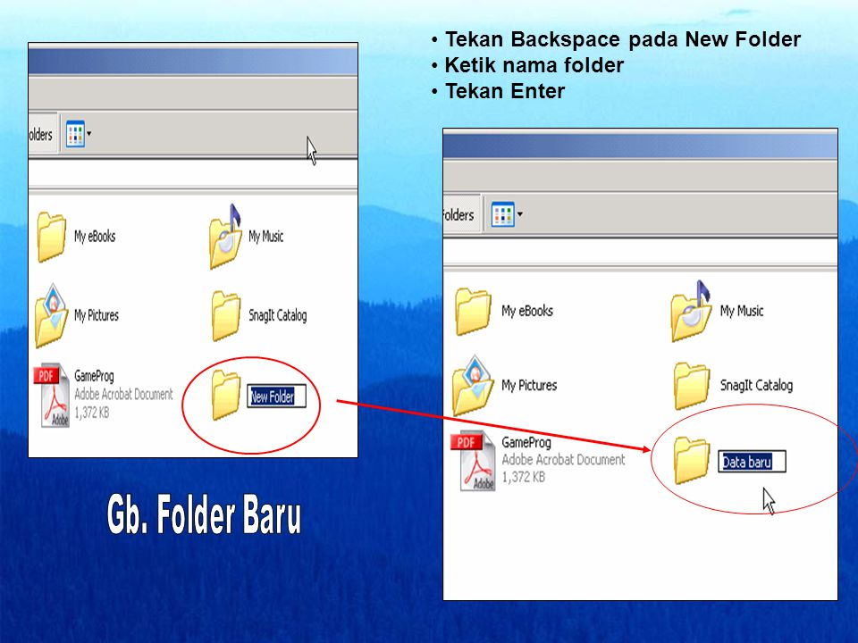 Tekan Backspace pada New Folder Ketik nama folder Tekan Enter