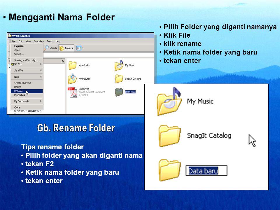 Mengganti Nama Folder Pilih Folder yang diganti namanya Klik File