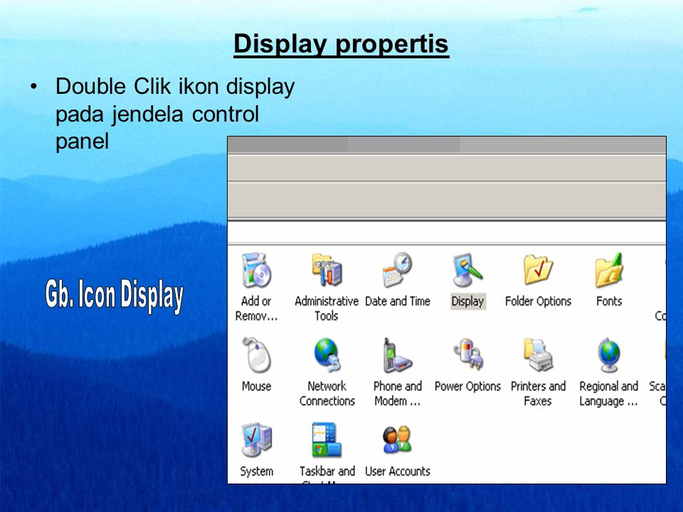 Display propertis Double Clik ikon display pada jendela control panel