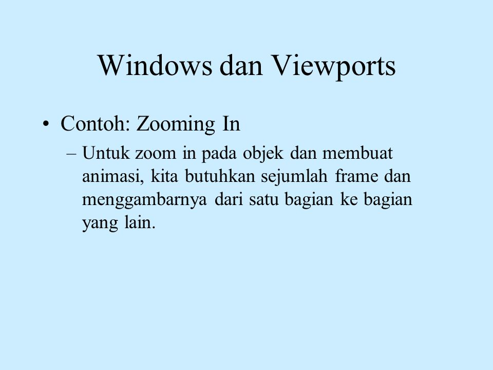 Windows dan Viewports Contoh: Zooming In
