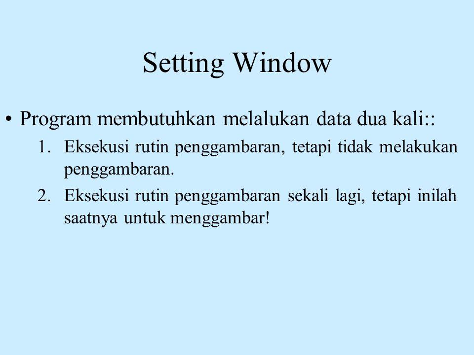 Setting Window Program membutuhkan melalukan data dua kali::