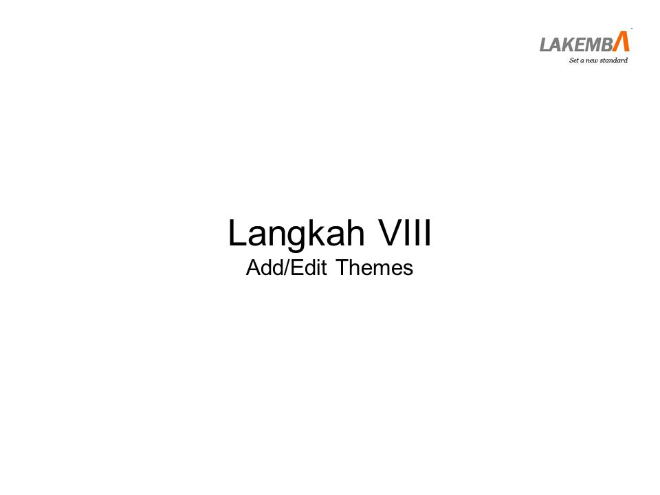 Langkah VIII Add/Edit Themes