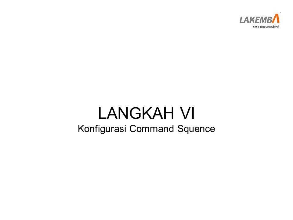 LANGKAH VI Konfigurasi Command Squence