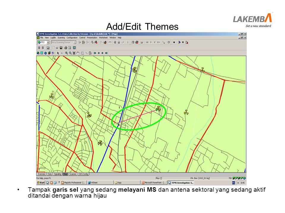 Add/Edit Themes Tampak garis sel yang sedang melayani MS dan antena sektoral yang sedang aktif ditandai dengan warna hijau.