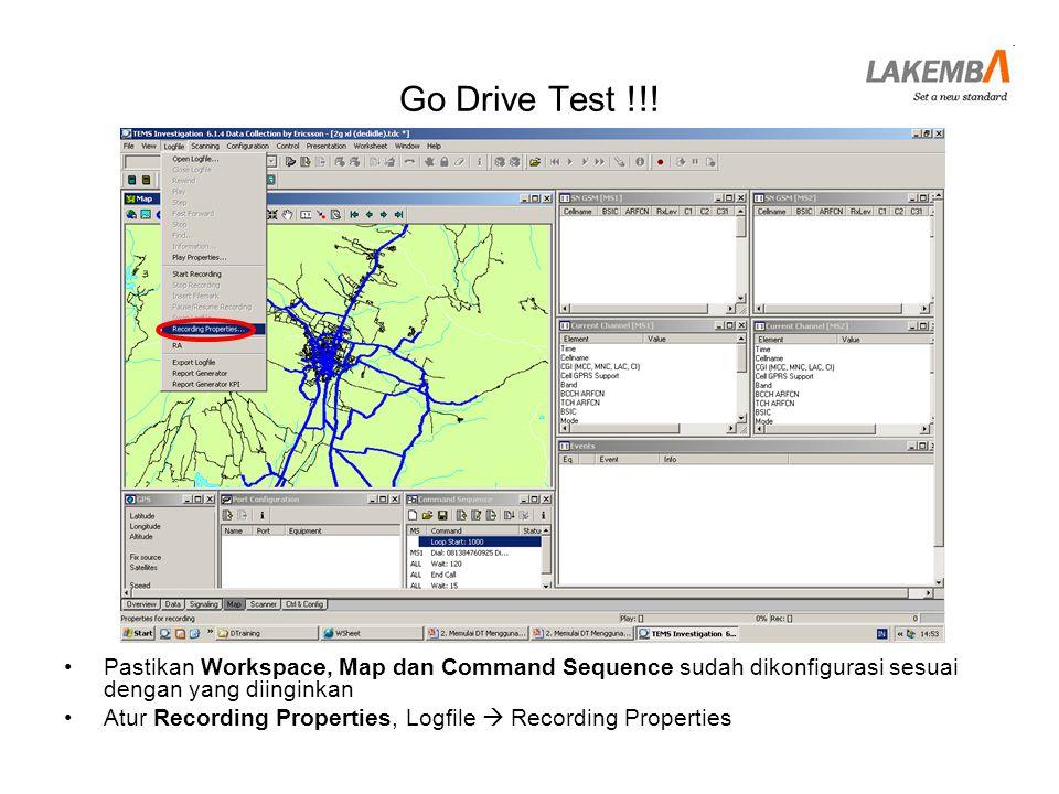 Go Drive Test !!! Pastikan Workspace, Map dan Command Sequence sudah dikonfigurasi sesuai dengan yang diinginkan.
