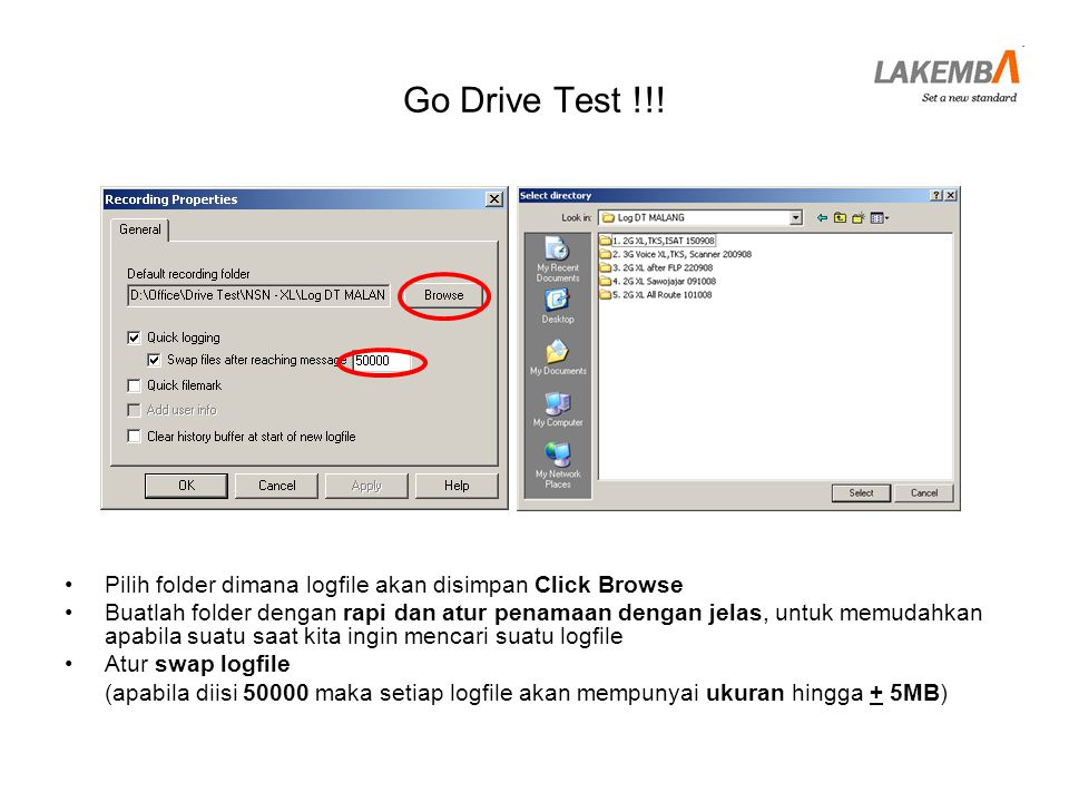 Go Drive Test !!! Pilih folder dimana logfile akan disimpan Click Browse.