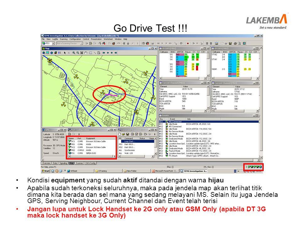Go Drive Test !!! Kondisi equipment yang sudah aktif ditandai dengan warna hijau.