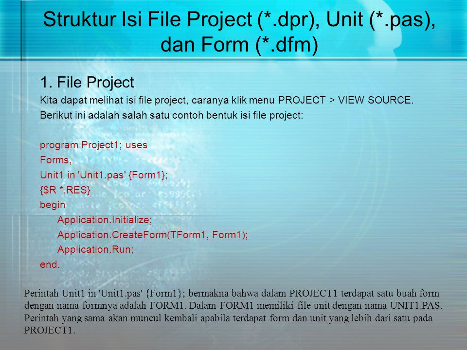 Struktur Isi File Project (*.dpr), Unit (*.pas), dan Form (*.dfm)