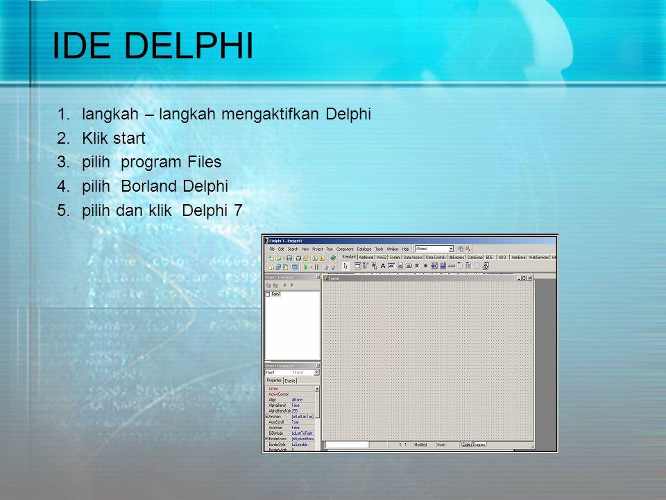 IDE DELPHI langkah – langkah mengaktifkan Delphi Klik start